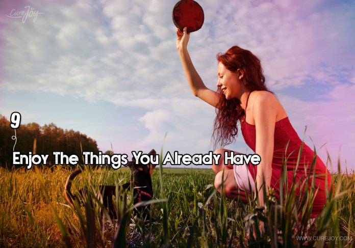 9-enjoy-the-things-you-already-have