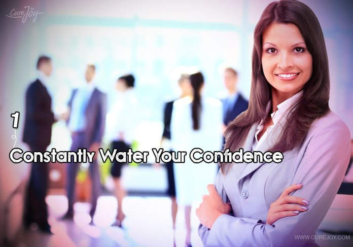 1-constantly-water-your-confidence