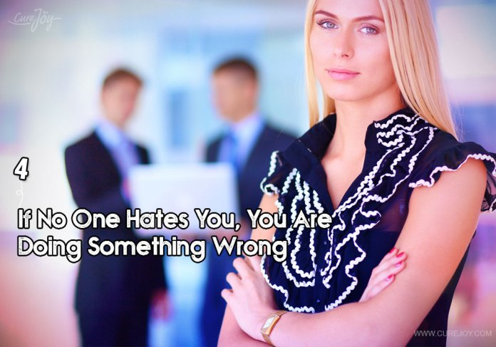 4-if-no-one-hates-you-you-are