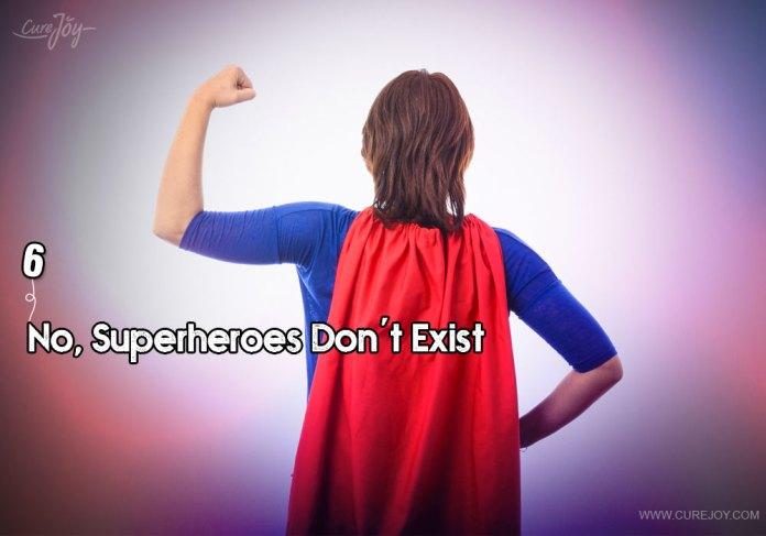 6-no-superheroes-dont-exist