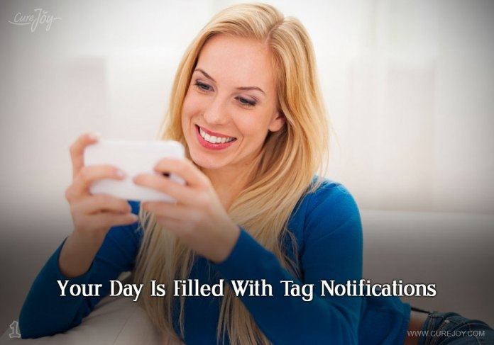 1-your-day-is-filled-with-tag-notifications