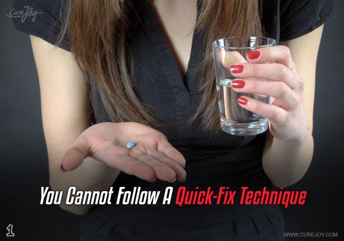 1-you-cannot-follow-a-quick-fix-technique
