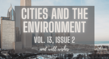 """A picture of a city skyline with overlaying text that reads """"Cities and the Environemnt, Volume 13, Issue 2....and well wishes"""""""