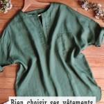 Bien choisir ses vêtements : moins et mieux