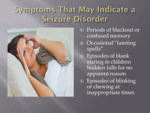 Symptoms that may indicate a seizure disorder