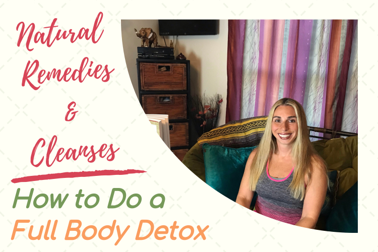 Natural Remedies & Cleanses : How to Do a Full Body Detox