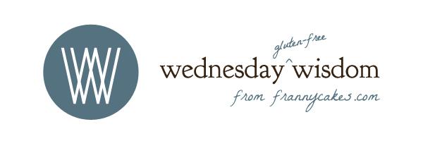 (gluten free) wednesday wisdom from frannycakes.com