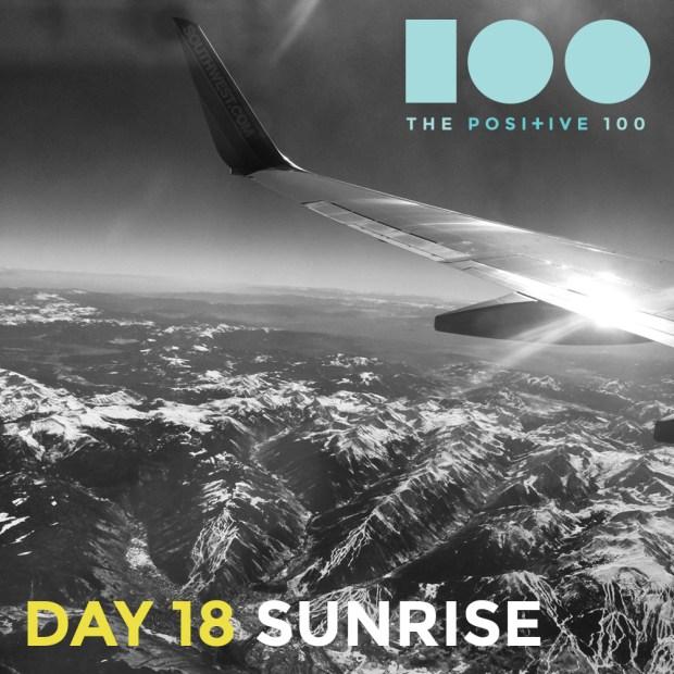Sunrise & new beginnings   Day 18: Sunrise   Chronic Positivity Project
