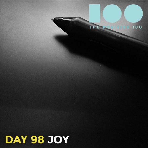 Day 98 : Joy   Positive 100   Chronic Positivity Project