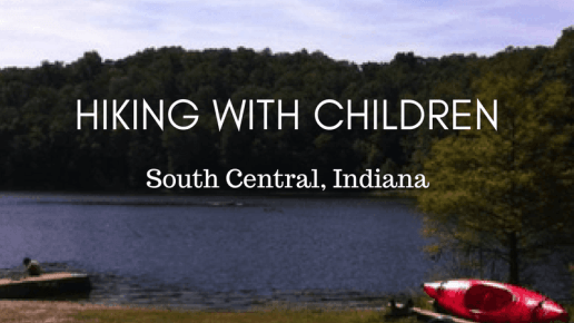 Hiking with Children- South Central Indiana