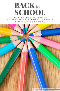 Back to School Activities to Build Connections and Encourage a Love of Learning