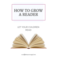 How to Grow a Reader, Let them read. How to encourage our children to read.