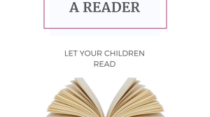When We Let Our Children Read, We Grow Young Readers