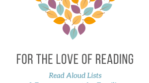 The Family Read Aloud- Book Lists and Encouragement for Families
