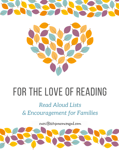 For the Love of Reading- Read Aloud Lists and Encouragement for Families