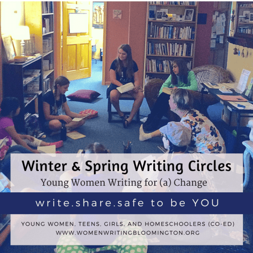 Writing Circles for young women and homeschoolers in Bloomington Indiana