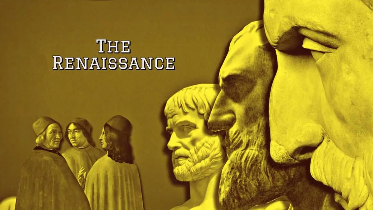 The Renaissance.