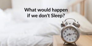 What if we don't sleep