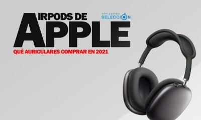 Qué auriculares de Apple comprar en 2021: AirPods, AirPods Pro o AirPods Max