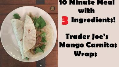 Photo of 10 Minute Meal – Trader Joe's Mango Chipotle Carnitas Wraps – 3 Ingredients!