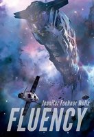 Book cover for Fluency by Jennifer Foehner Wells