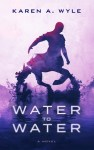 book cover for Water to Water