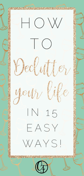 How to Declutter your life in 15 easy ways! Tired of all the overwhelming, energy-sucking elements in your life? We have all the guidance you need in this helpful post. #lifestyle #declutter #livethelifeyouwant #change
