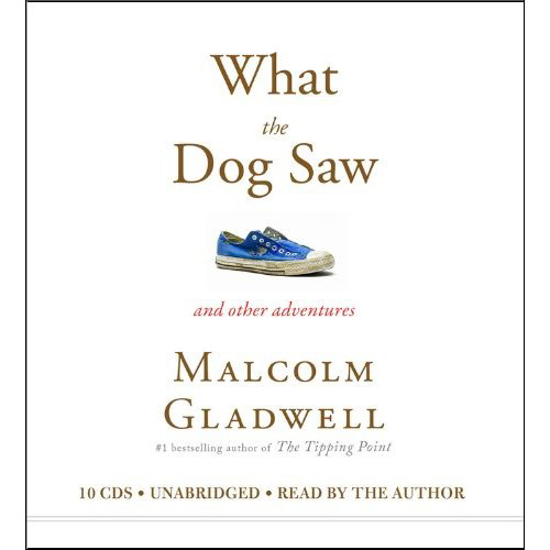 what-the-dog-saw-Malcolm-Gladwell