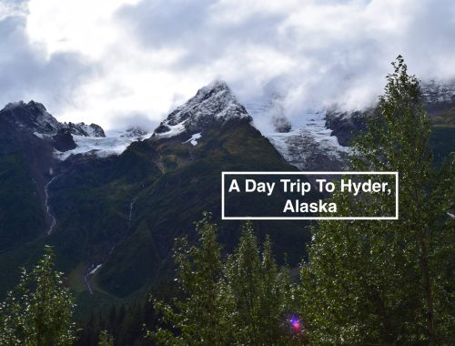 A Day Trip to Hyder, Alaska