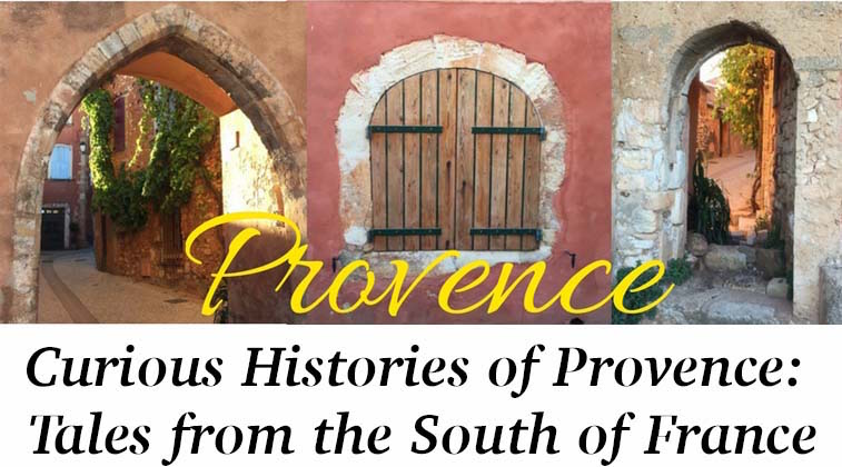 Curious Histories of Provence