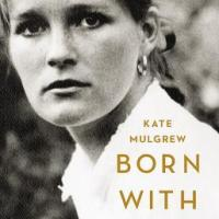 REVIEW:  BORN WITH TEETH:  A MEMOIR, BY KATE MULGREW
