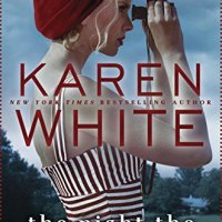 REVIEW:  THE NIGHT THE LIGHTS WENT OUT, BY KAREN WHITE