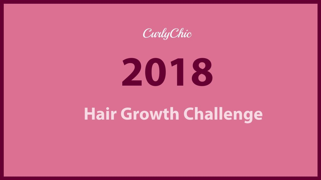 2018 Natural Curly Hair Growth Challenge