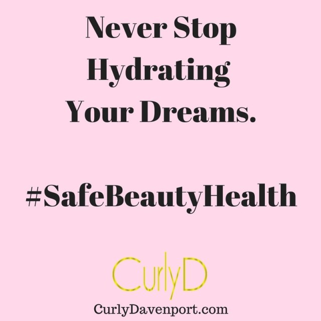 Never Stop Hydrating Your Dreams Curly D
