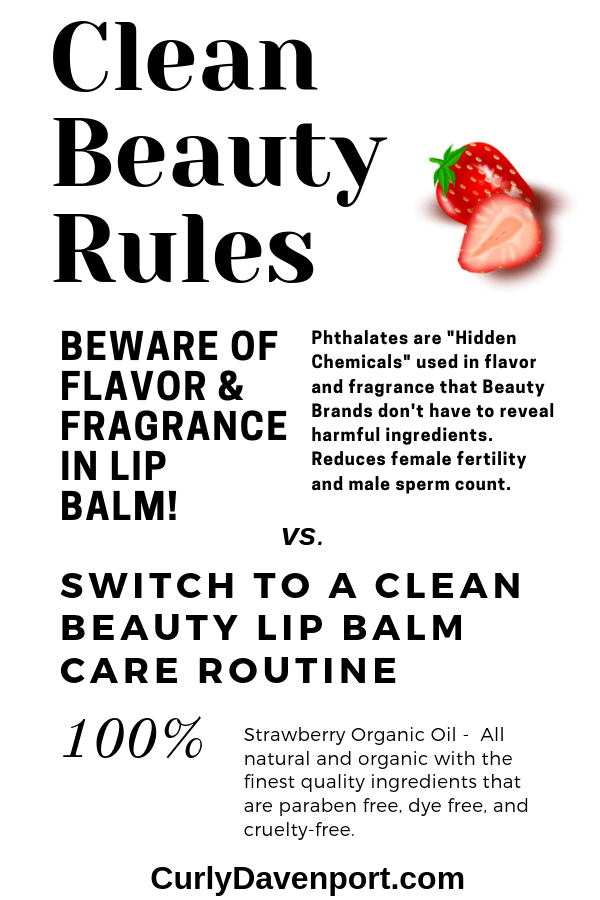 Clean Beauty Rules Beware Of Flavor Fragrance Lip Balm Curly D Juteux