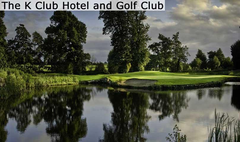 The K Club Hotel and Golf Club