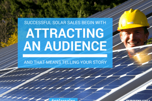 Solar Sales Begin With Storytelling