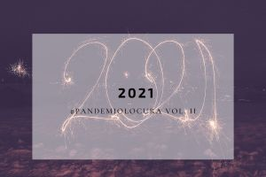 2021: #pandemiolocura vol. II