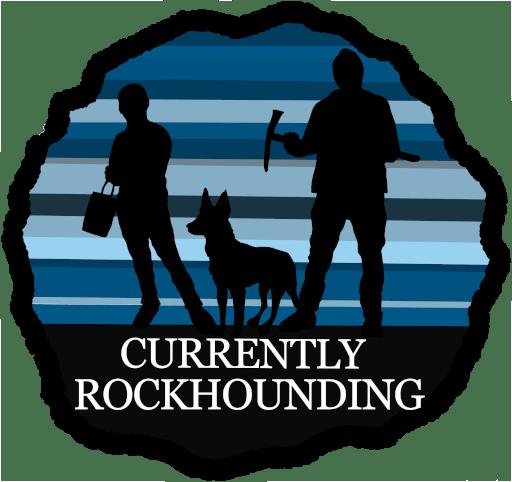 Currently Rockhounding
