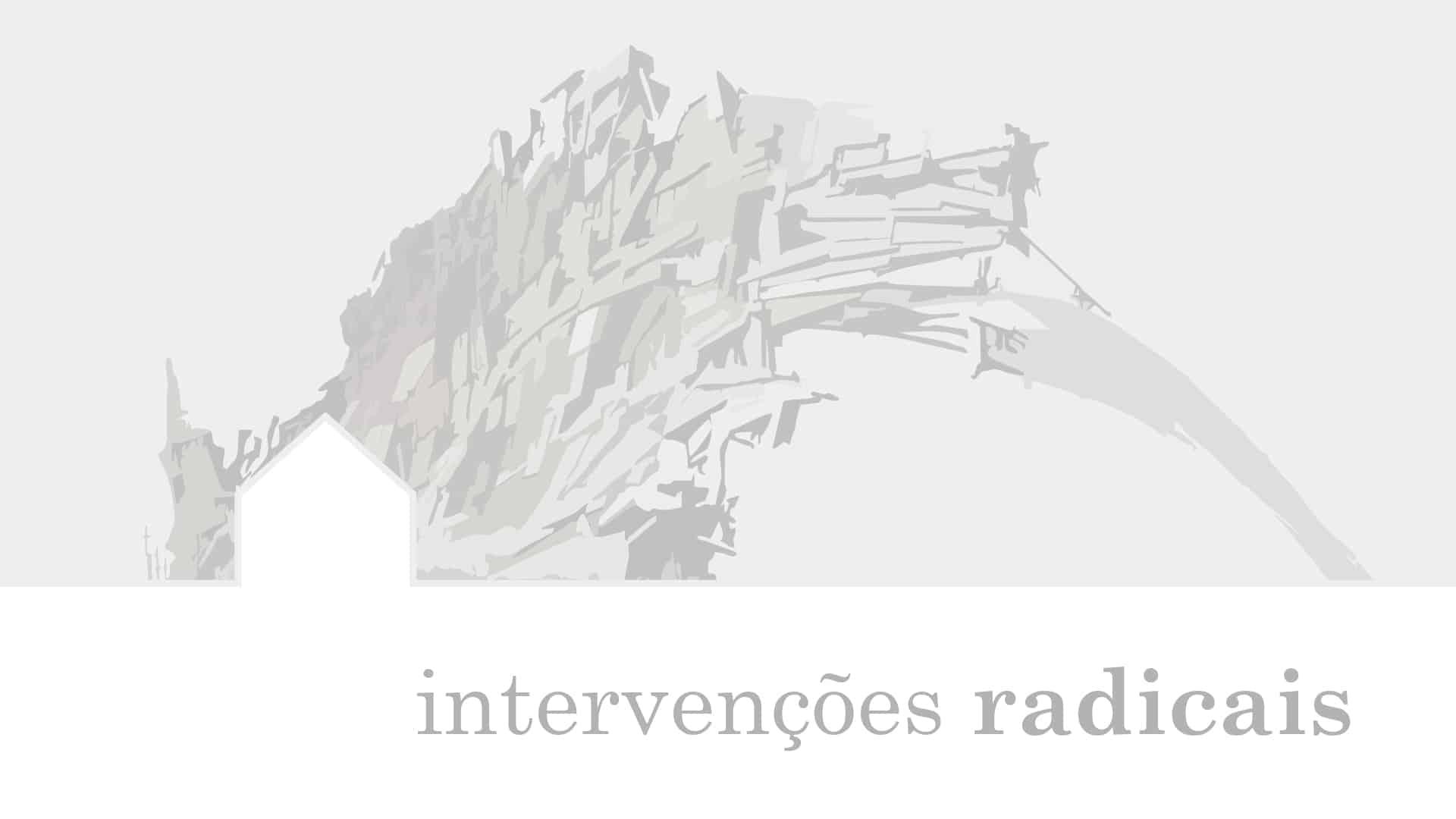 Intervenções Radicais