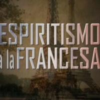 Espiritismo a la Francesa
