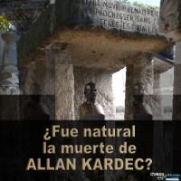 ¿Fue natural la muerte de Allan Kardec?