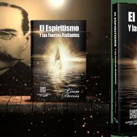 El Espiritismo y las Fuerzas Radiantes