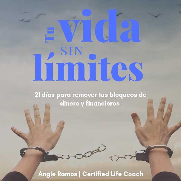 Tu vida sin limites - 21 días para desbloquear tus finanzas