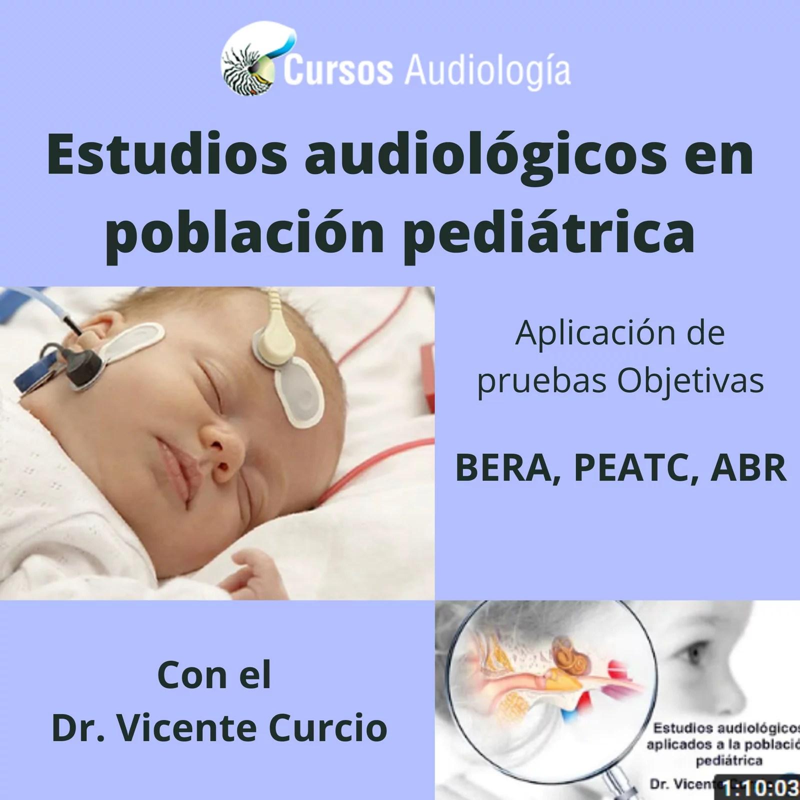 Estudios audiológicos en población pediátrica