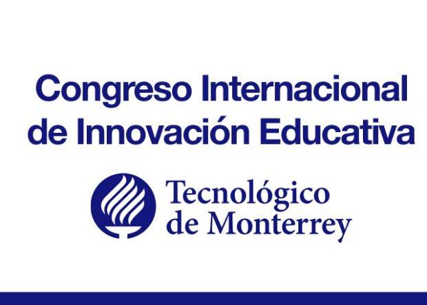 3er. Congreso Internacional de Innovación Educativa del Tecnológico de Monterrey