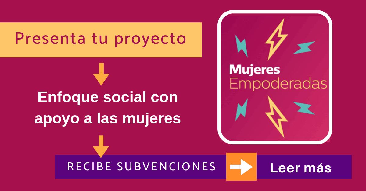 Apoyo A La Mujer Con Estas Subvenciones Para Su Proyecto Social