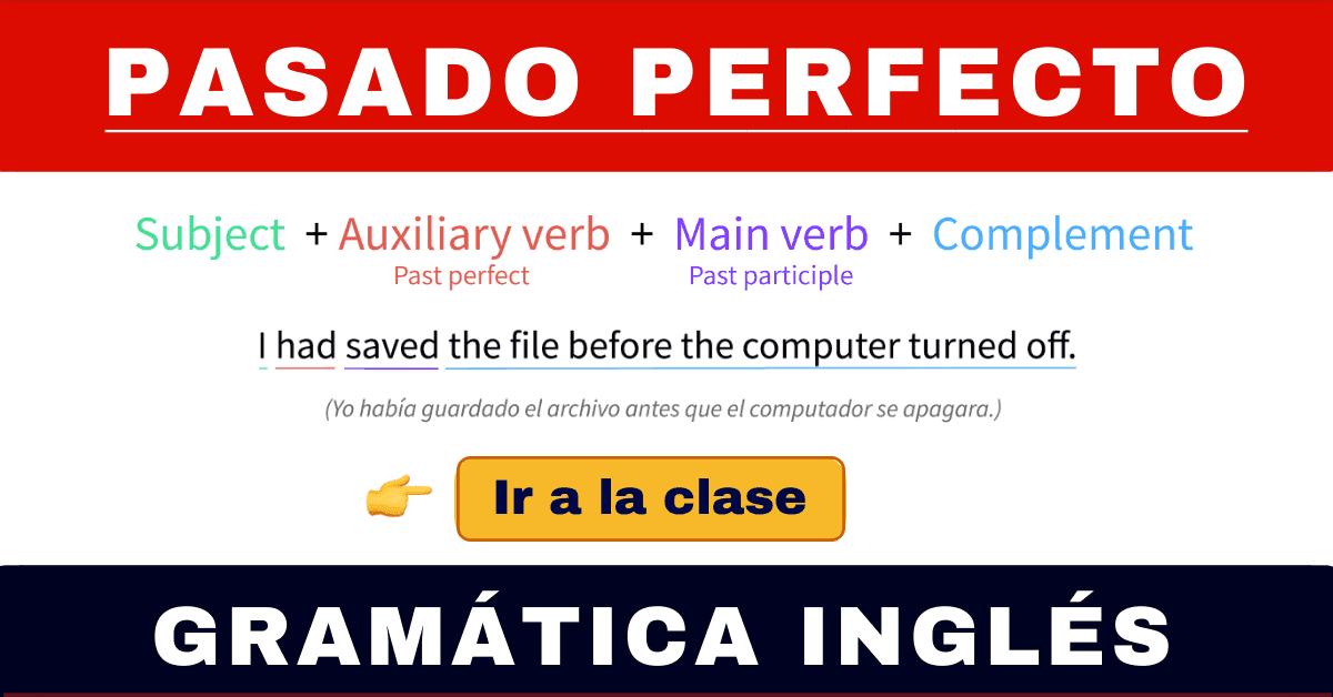 Pasado Perfecto En Inglés O Past Perfect Cómo Usarlo