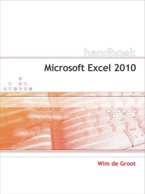 Handboek Microsoft Excel 2010 - Wim de Groot - Paperback (9789059404670)