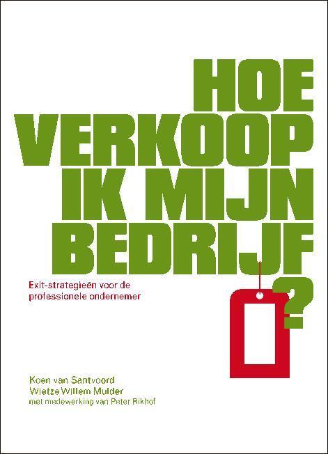 Hoe verkoop ik mijn bedrijf? - Koen van Santvoord, Wietze Willem Mulder - Paperback (9789089591210)